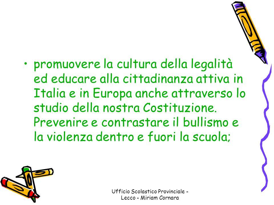 Ufficio Scolastico Provinciale - Lecco - Miriam Cornara promuovere la cultura della legalità ed educare alla cittadinanza attiva in Italia e in Europa