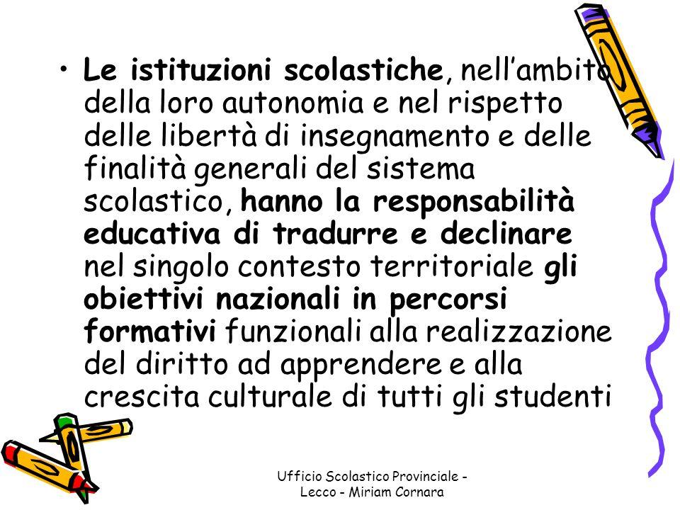 Ufficio Scolastico Provinciale - Lecco - Miriam Cornara Le istituzioni scolastiche, nellambito della loro autonomia e nel rispetto delle libertà di in