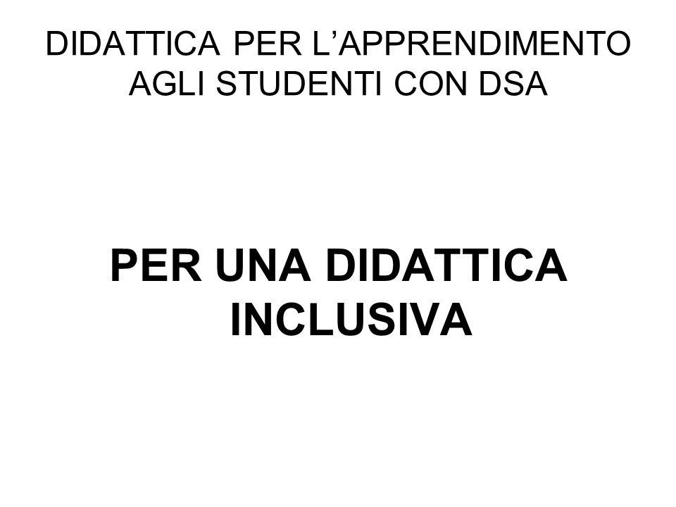 DIDATTICA PER LAPPRENDIMENTO AGLI STUDENTI CON DSA PER UNA DIDATTICA INCLUSIVA