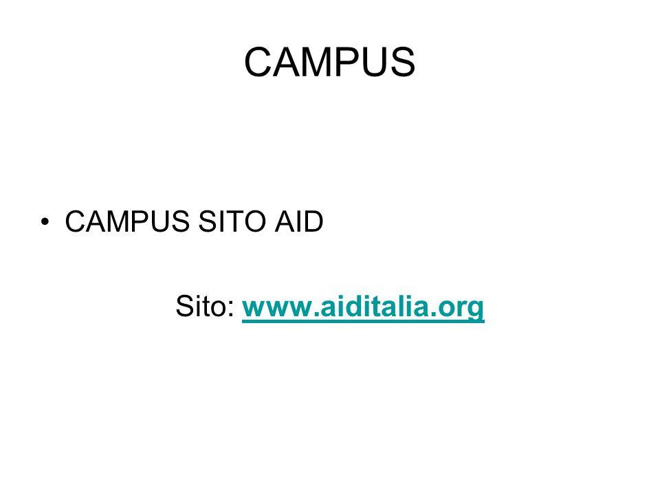 CAMPUS CAMPUS SITO AID Sito: www.aiditalia.orgwww.aiditalia.org