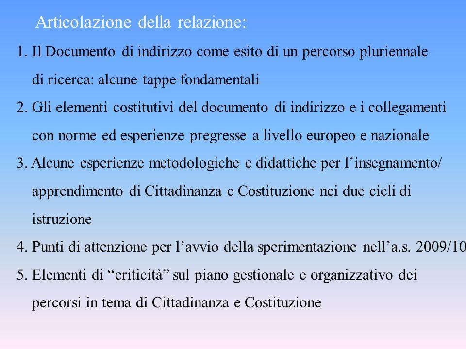 Articolazione della relazione: 1. Il Documento di indirizzo come esito di un percorso pluriennale di ricerca: alcune tappe fondamentali 2. Gli element