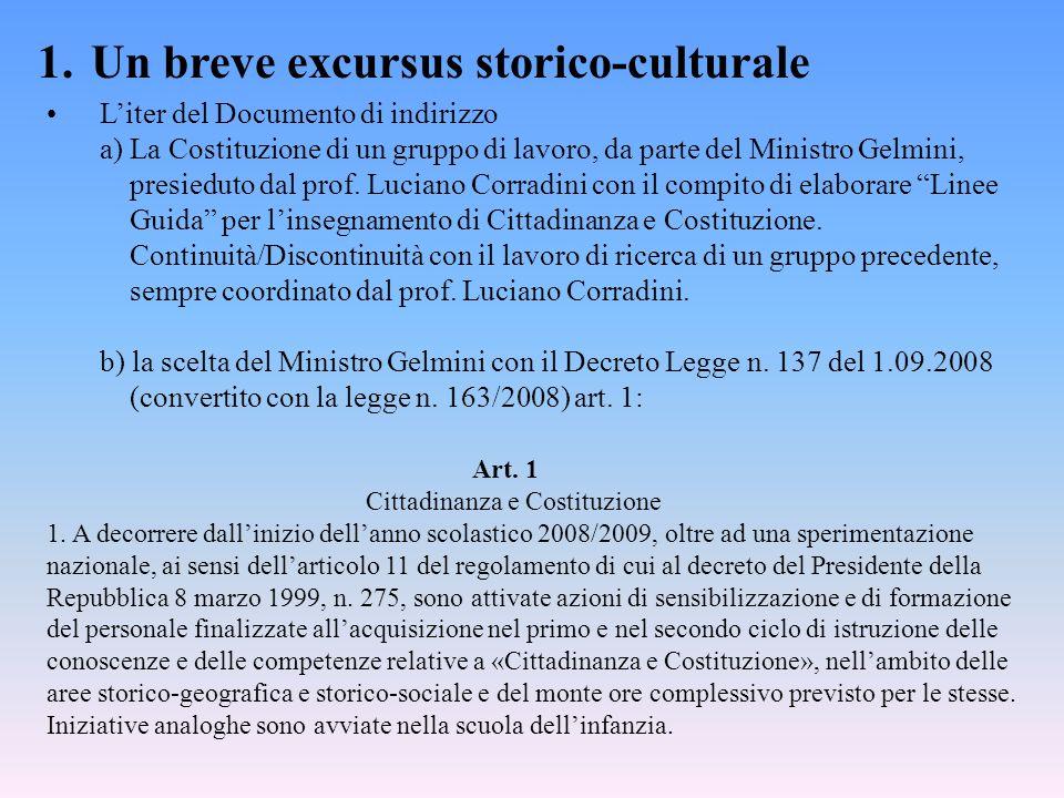 1.Un breve excursus storico-culturale Liter del Documento di indirizzo a) La Costituzione di un gruppo di lavoro, da parte del Ministro Gelmini, presi