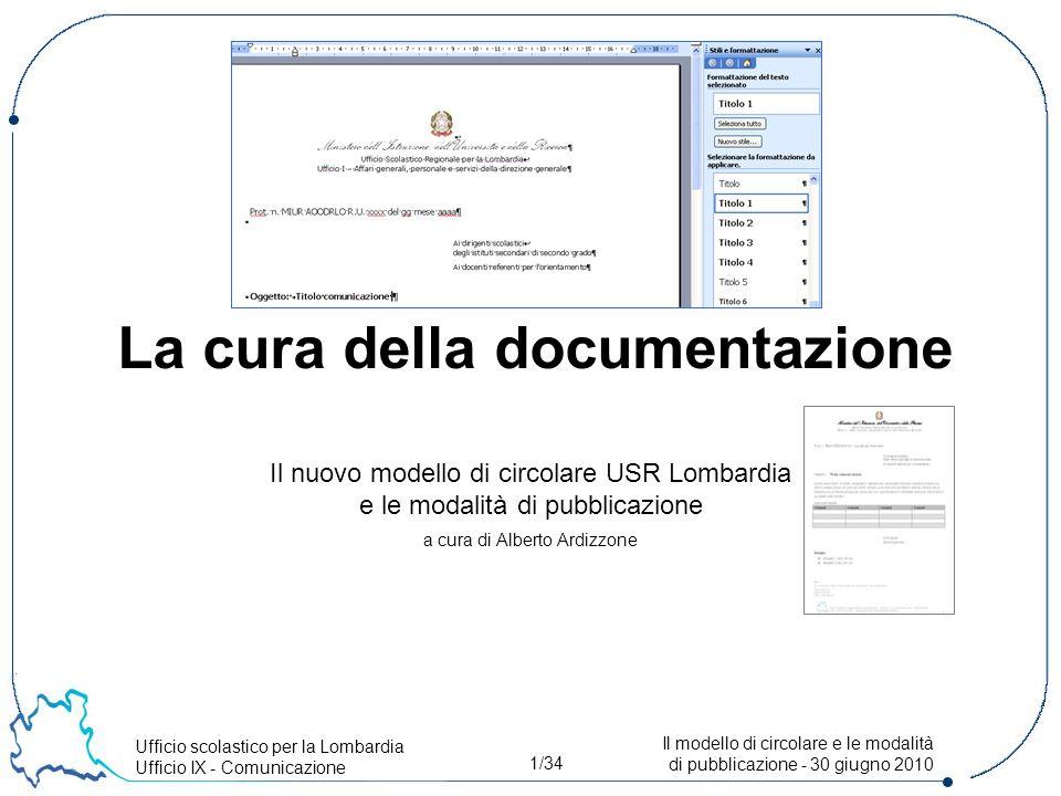 Ufficio scolastico per la Lombardia Ufficio IX - Comunicazione 22/34 Il modello di circolare e le modalità di pubblicazione - 30 giugno 2010 Difficile.