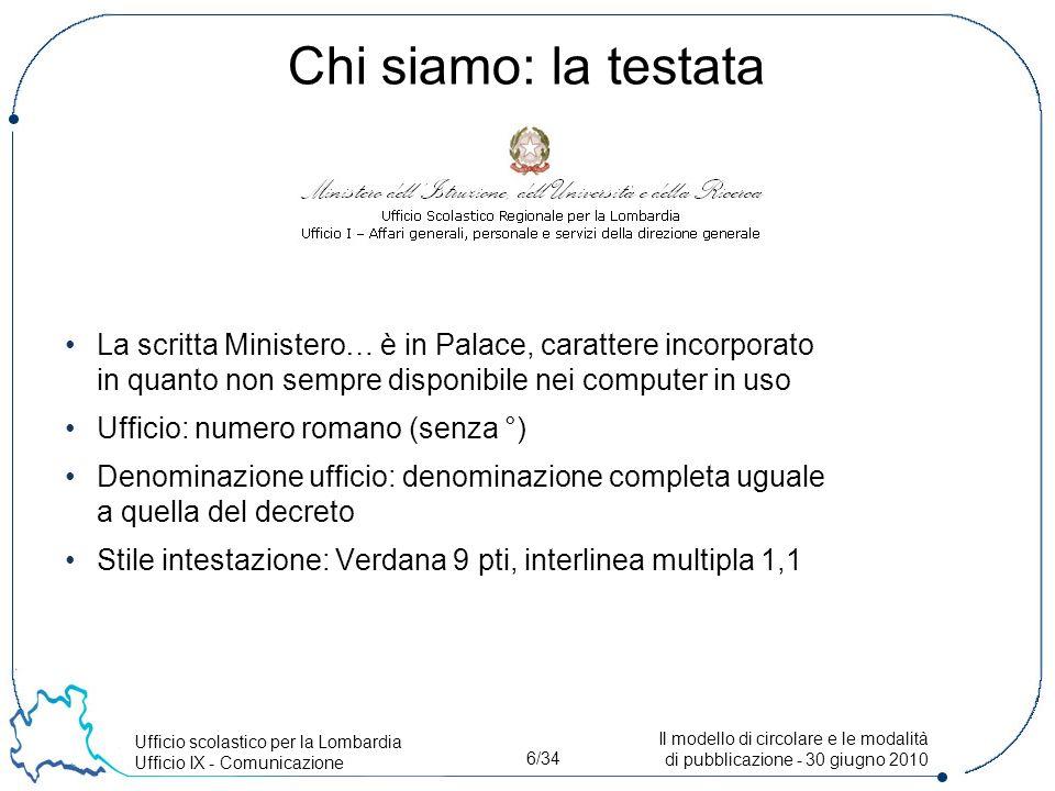 Ufficio scolastico per la Lombardia Ufficio IX - Comunicazione 27/34 Il modello di circolare e le modalità di pubblicazione - 30 giugno 2010 Le categorie: cosa sono.