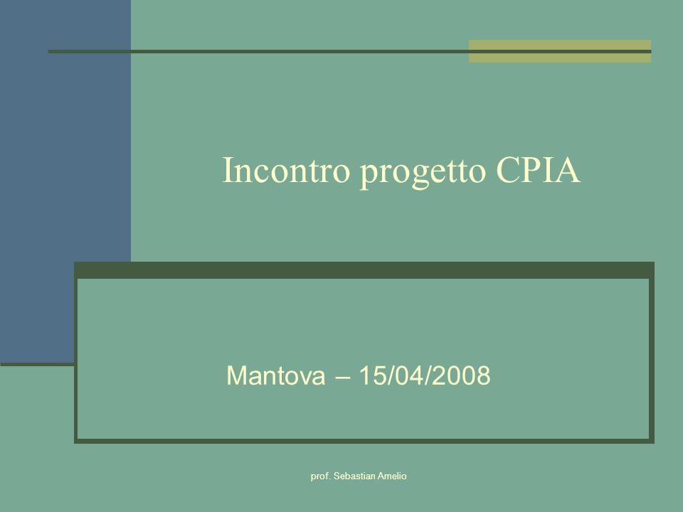 prof. Sebastian Amelio Incontro progetto CPIA Mantova – 15/04/2008