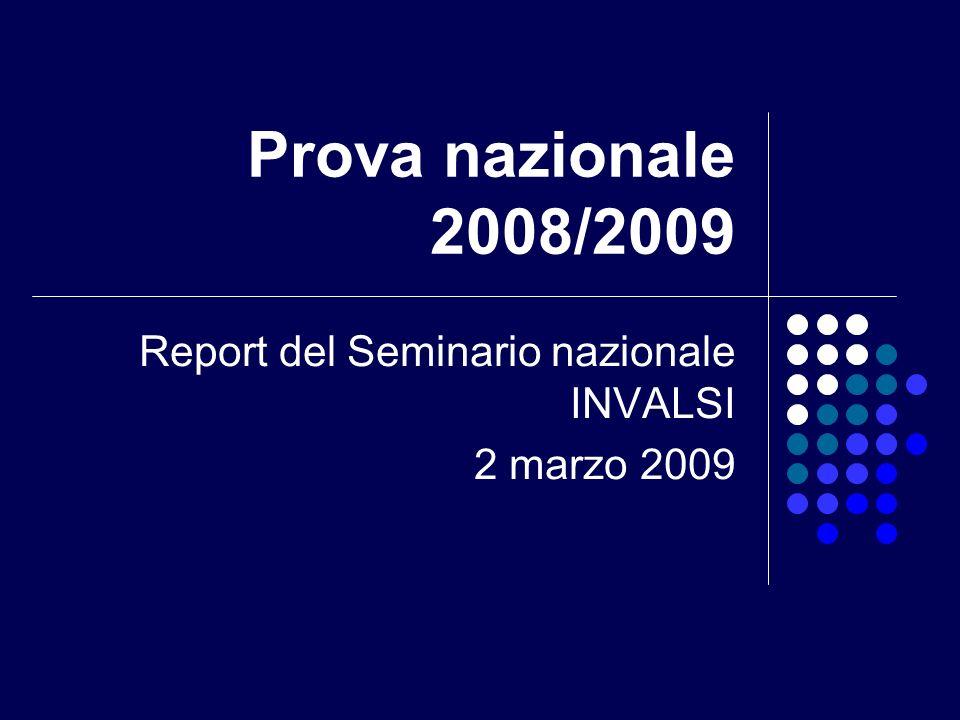 Prova nazionale 2008/2009 Report del Seminario nazionale INVALSI 2 marzo 2009