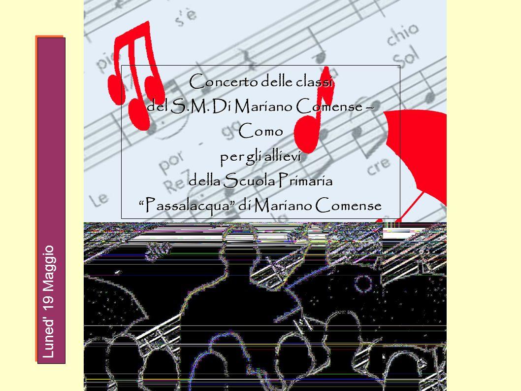 Concerto delle classi del S.M. Di Mariano Comense – Como per gli allievi della Scuola Primaria Passalacqua di Mariano Comense Luned' 19 Maggio