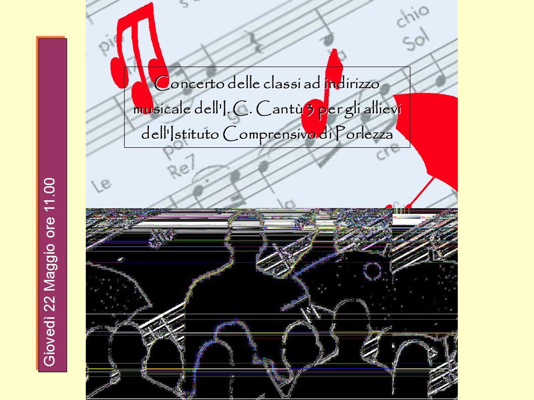 Concerto delle classi ad indirizzo musicale dell'I. C. Cantù 3 per gli allievi dell'Istituto Comprensivo di Porlezza Giovedì 22 Maggio ore 11.00