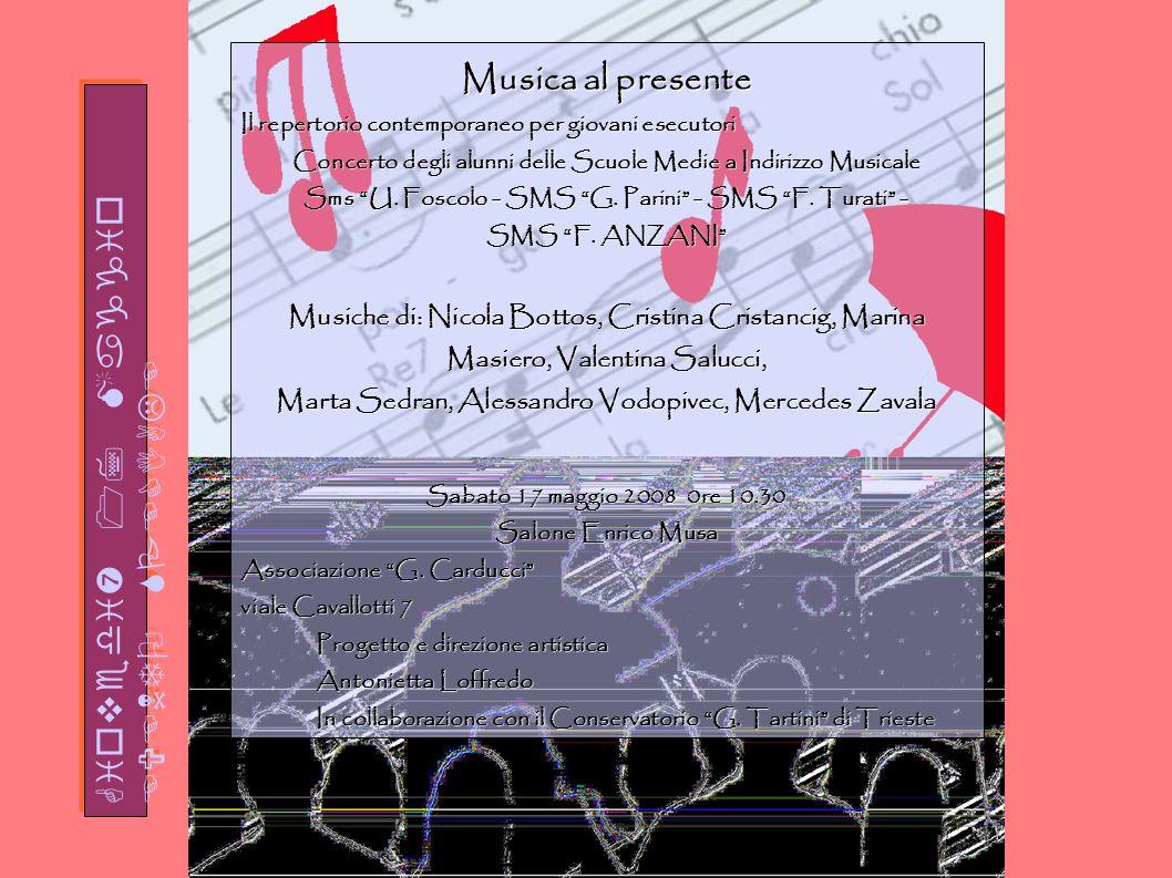 Musica al presente Il repertorio contemporaneo per giovani esecutori Concerto degli alunni delle Scuole Medie a Indirizzo Musicale Sms U. Foscolo - SM