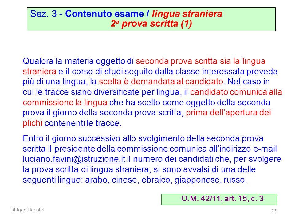 Dirigenti tecnici 28 Sez. 3 - Contenuto esame / lingua straniera 2 a prova scritta (1) Qualora la materia oggetto di seconda prova scritta sia la ling