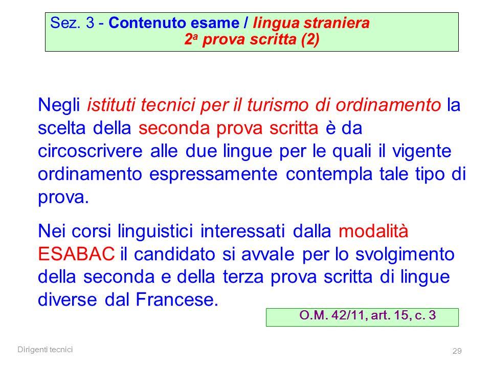 Dirigenti tecnici 29 Sez. 3 - Contenuto esame / lingua straniera 2 a prova scritta (2) Negli istituti tecnici per il turismo di ordinamento la scelta