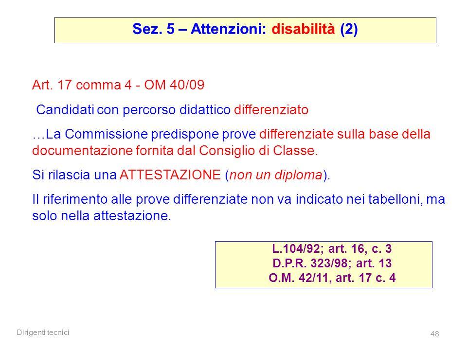 Dirigenti tecnici 48 Sez. 5 – Attenzioni: disabilità (2) L.104/92; art.