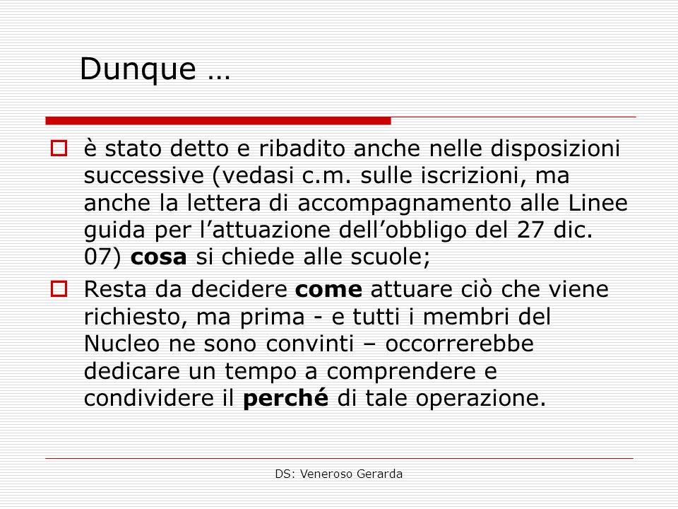 DS: Veneroso Gerarda è stato detto e ribadito anche nelle disposizioni successive (vedasi c.m.