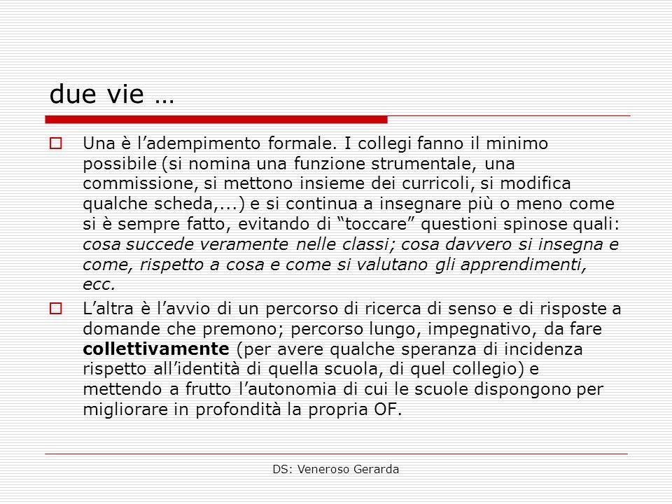 DS: Veneroso Gerarda due vie … Una è ladempimento formale. I collegi fanno il minimo possibile (si nomina una funzione strumentale, una commissione, s