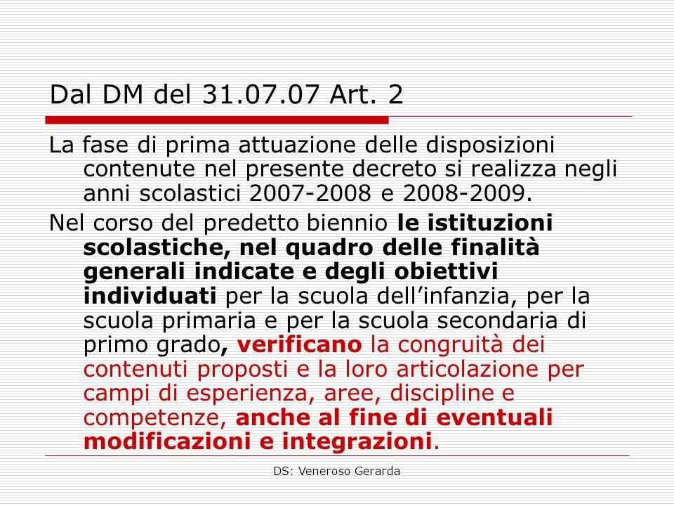 DS: Veneroso Gerarda Dal DM del 31.07.07 Art. 2 La fase di prima attuazione delle disposizioni contenute nel presente decreto si realizza negli anni s