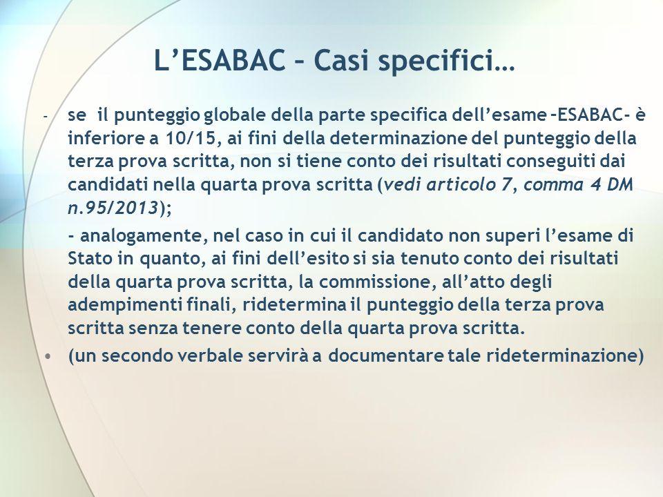 LESABAC – Casi specifici… - se il punteggio globale della parte specifica dellesame –ESABAC- è inferiore a 10/15, ai fini della determinazione del pun