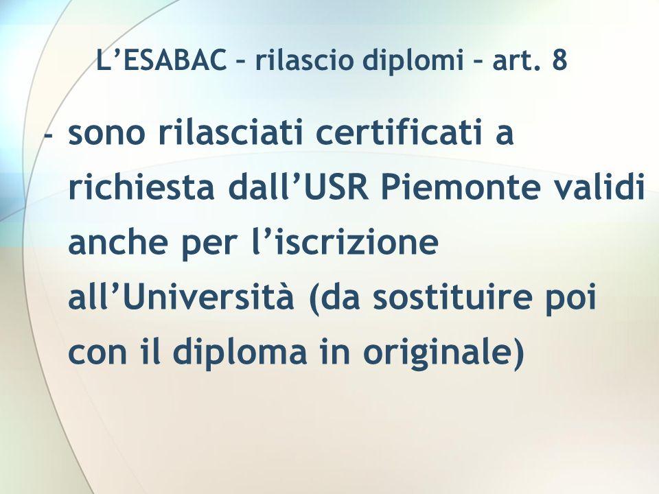 LESABAC – rilascio diplomi – art. 8 - sono rilasciati certificati a richiesta dallUSR Piemonte validi anche per liscrizione allUniversità (da sostitui