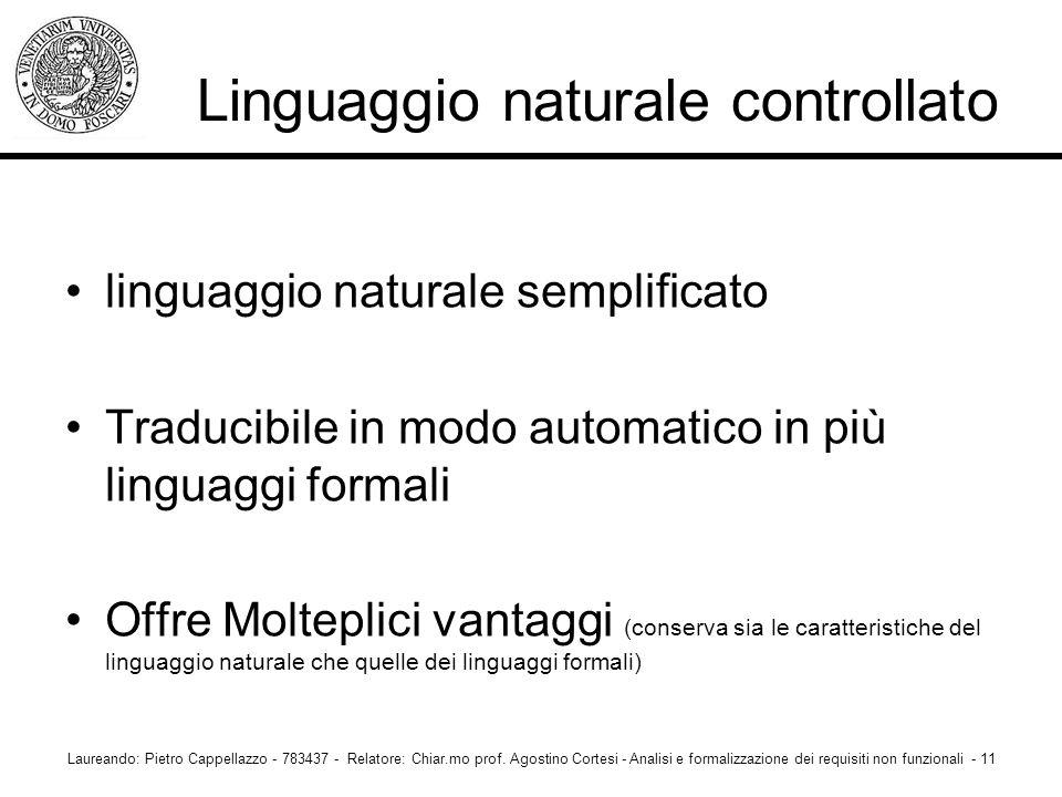 linguaggio naturale semplificato Traducibile in modo automatico in più linguaggi formali Offre Molteplici vantaggi (conserva sia le caratteristiche de
