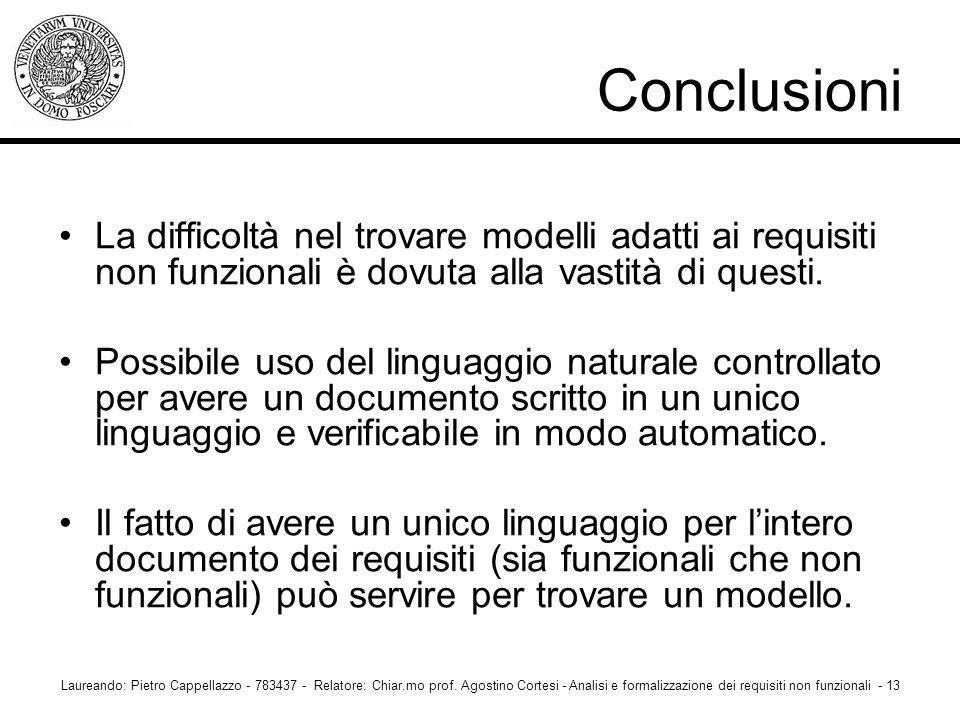 La difficoltà nel trovare modelli adatti ai requisiti non funzionali è dovuta alla vastità di questi. Possibile uso del linguaggio naturale controllat