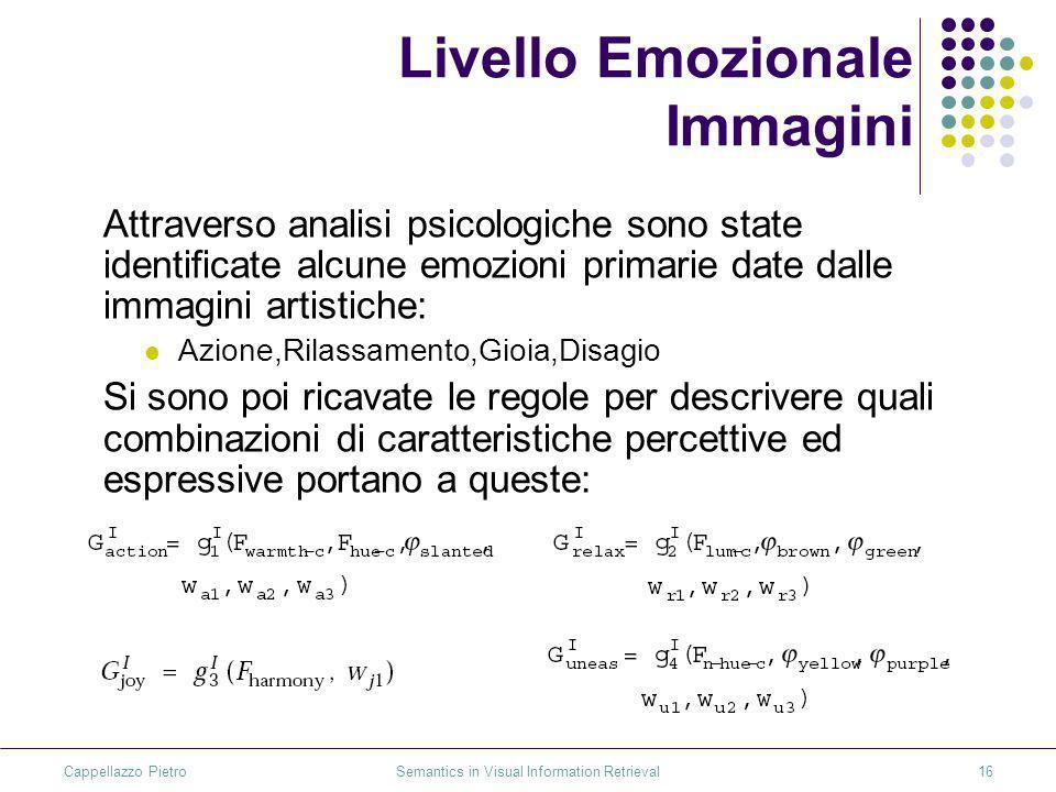 Cappellazzo Pietro Semantics in Visual Information Retrieval16 Livello Emozionale Immagini Attraverso analisi psicologiche sono state identificate alc