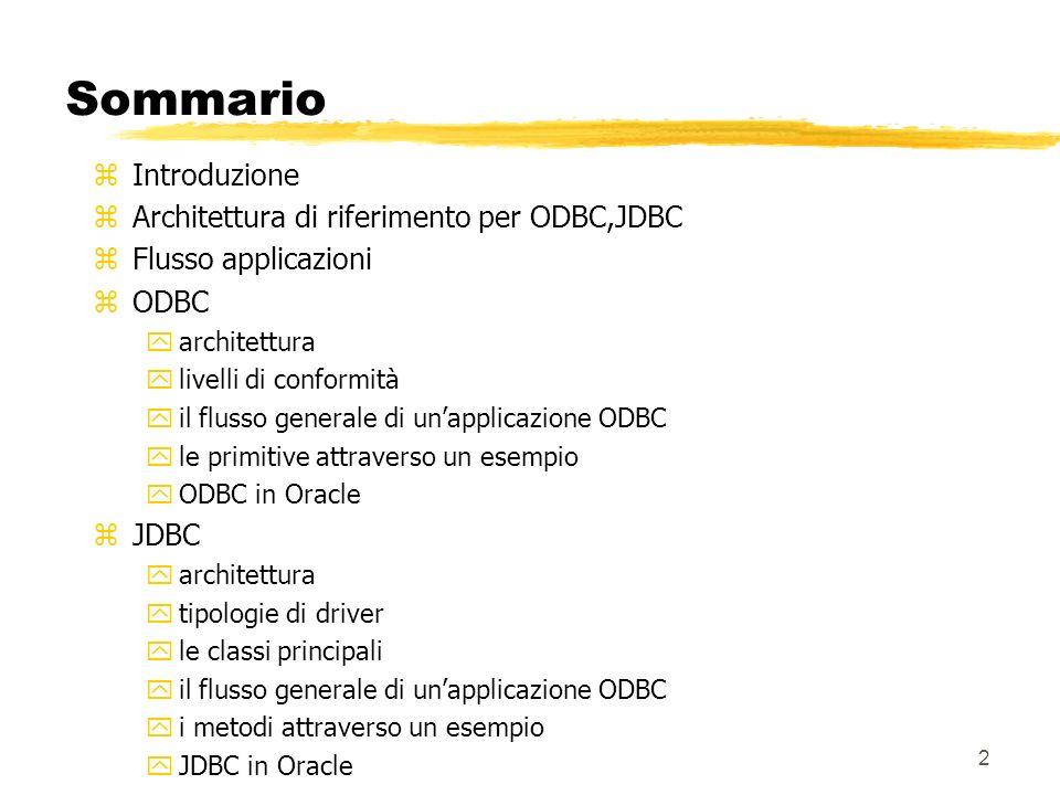 73 Passo 1: caricamento driver zDue modi: yClass.forName( sun.jdbc.odbc.JdbcOdbcDriver ).newinstance(); newinstance() si può omettere se viene direttamente effettuata linizializzazione yDriverManager.registerDriver(new sun.jdbc.odbc.JdbcOdbcDriver()); zIl nome della classe da usare viene fornito con la documentazione relativa al driver