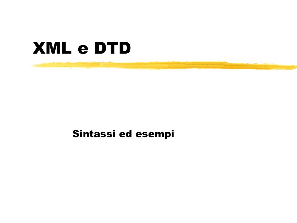 XML e DTD Sintassi ed esempi
