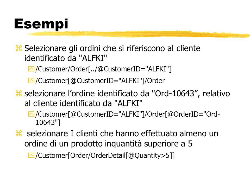 Esempi zSelezionare gli ordini che si riferiscono al cliente identificato da