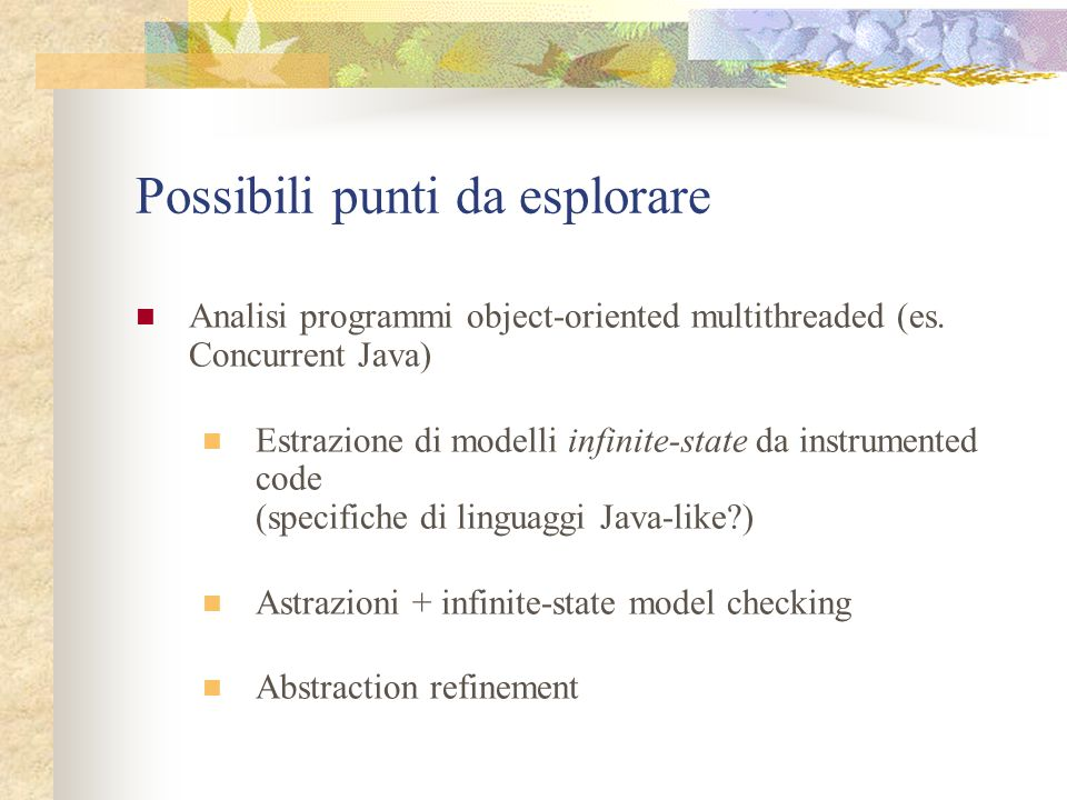 Possibili punti da esplorare Analisi programmi object-oriented multithreaded (es.