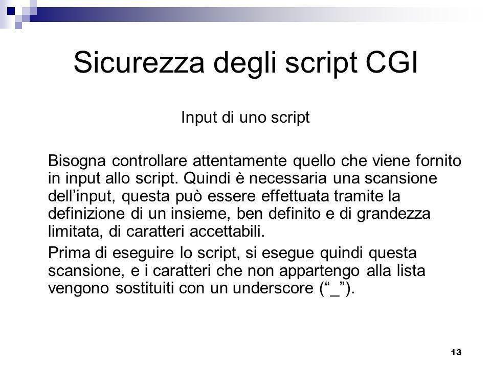 14 Sicurezza degli script CGI Variabili dambiente Altro punto dolente della sicurezza degli script CGI è la gestione delle variabili dambiente.