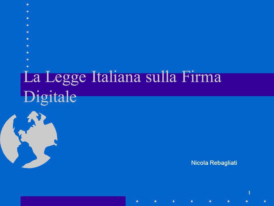 1 La Legge Italiana sulla Firma Digitale Nicola Rebagliati