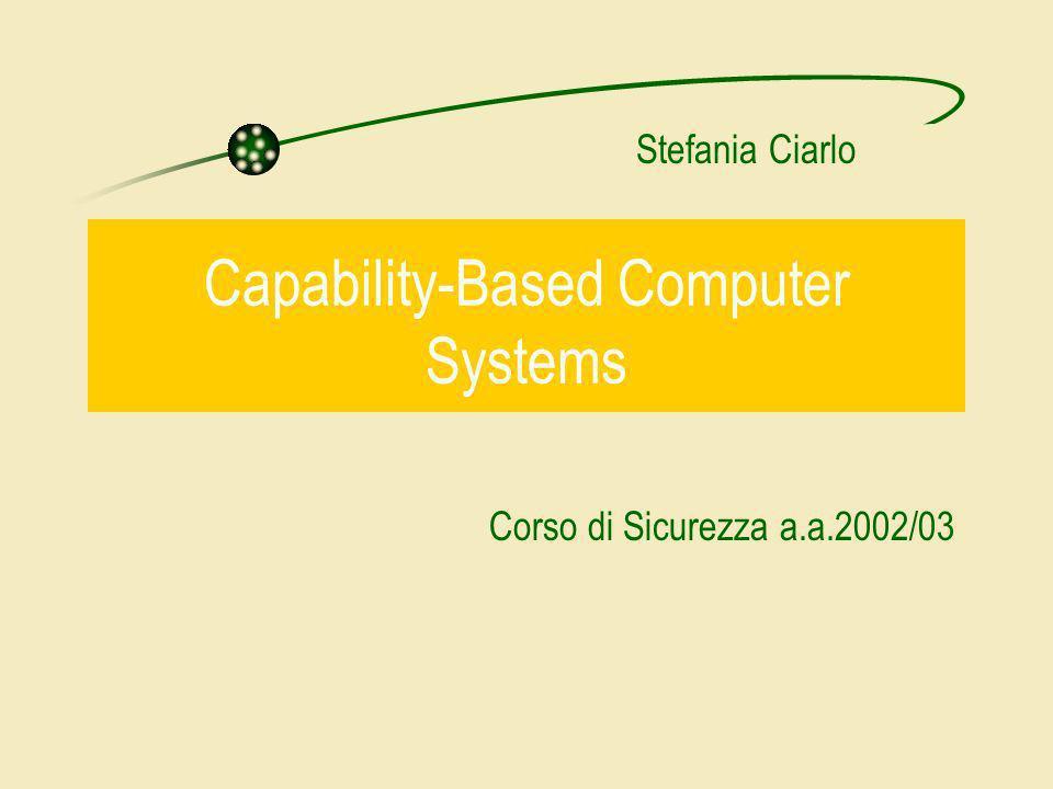 Stefania Ciarlo Capability-Based Computer Systems Corso di Sicurezza a.a.2002/03