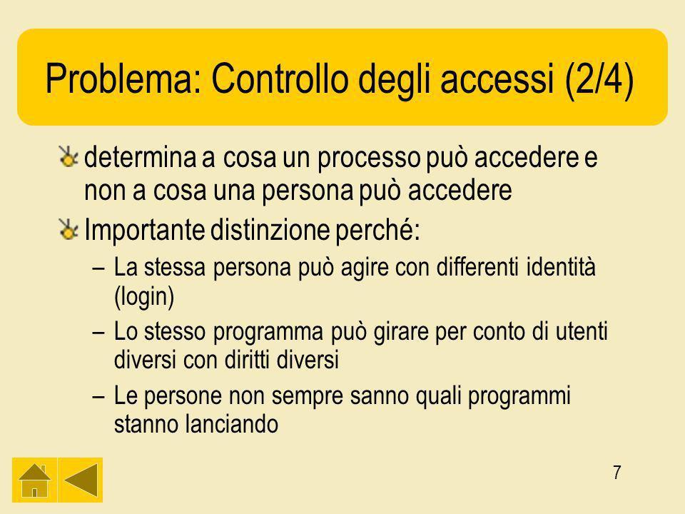 38 Capability vs ACL (1/4) Diritti di accesso e persistenza (Cosa succede quando avviene il shut down del sistema e tutti i processi scompaiono?) – ACL:nessun problema, anche le sessioni di login scompaiono –Capability:il problema cè.