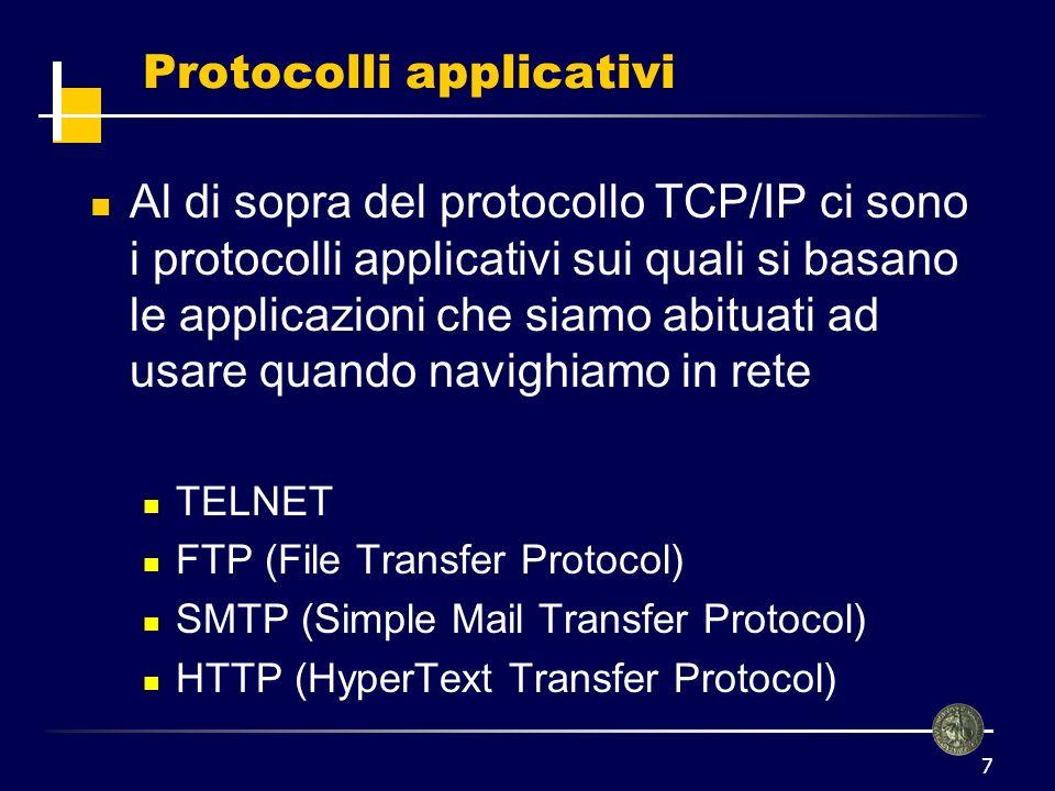 8 Protocolli applicativi Sono basati sul modello di interazione client/server Per usare i servizi messi a disposizione mediante questi protocolli bisogna contattare un server (es.