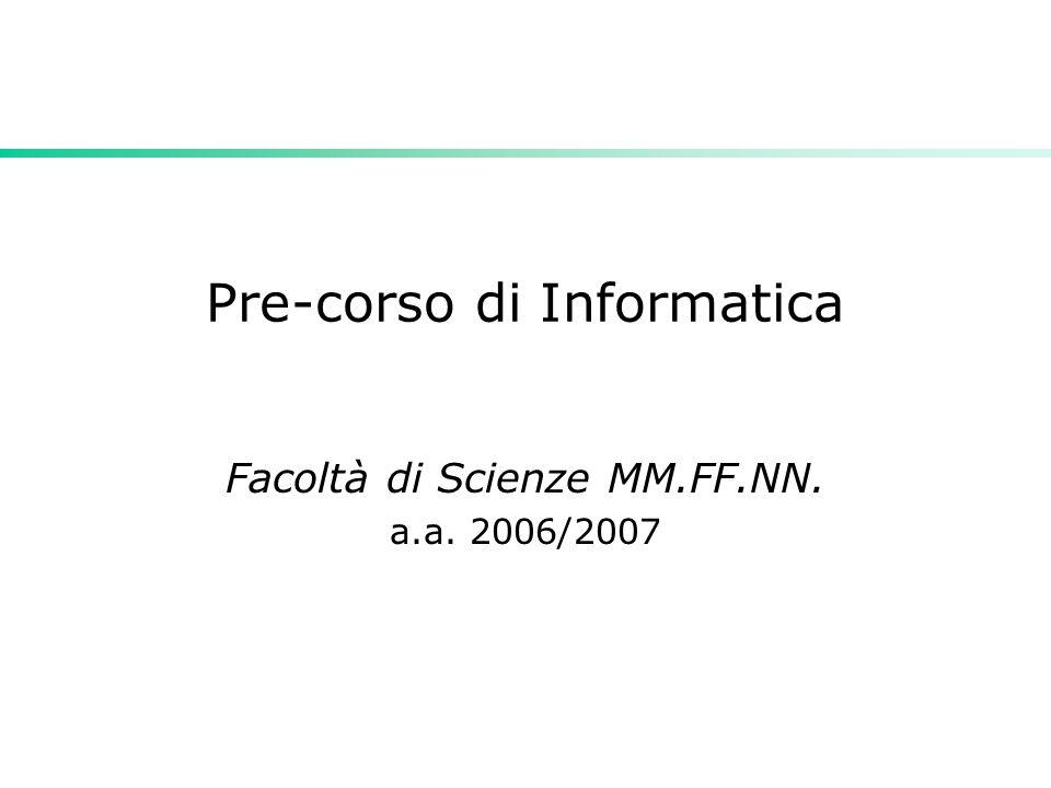 Pre-corso di Informatica Facoltà di Scienze MM.FF.NN. a.a. 2006/2007