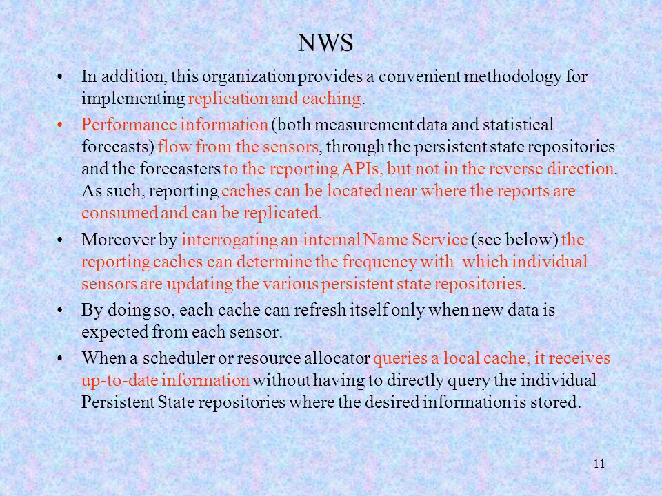 11 NWS In addition, this organization provides a convenient methodology for implementing replication and caching.