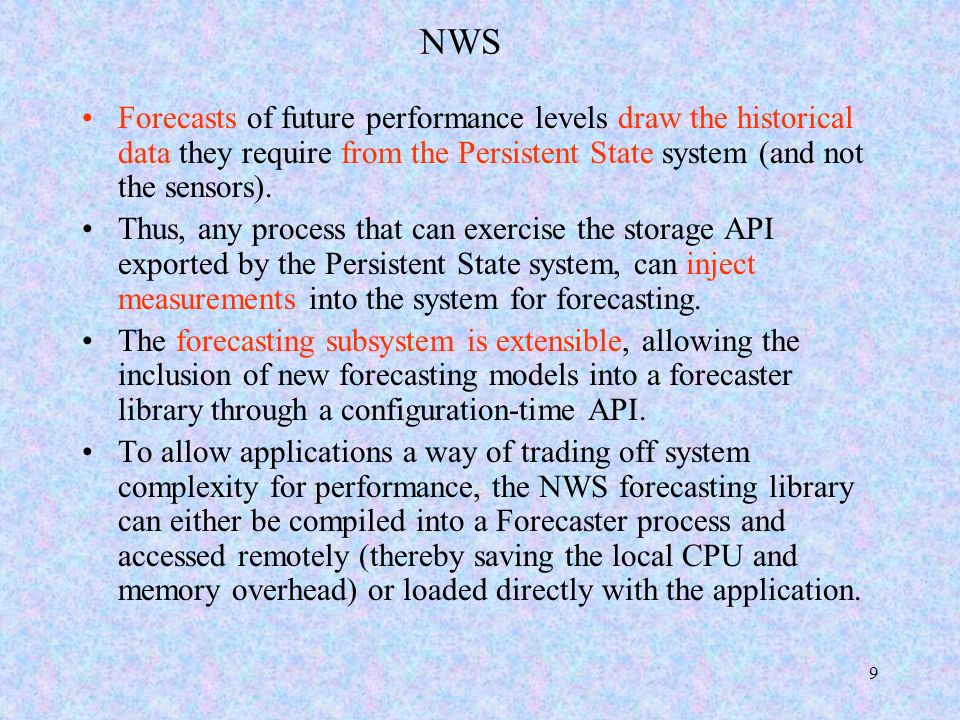 9 NWS Forecasts of future performance levels draw the historical data they require from the Persistent State system (and not the sensors).