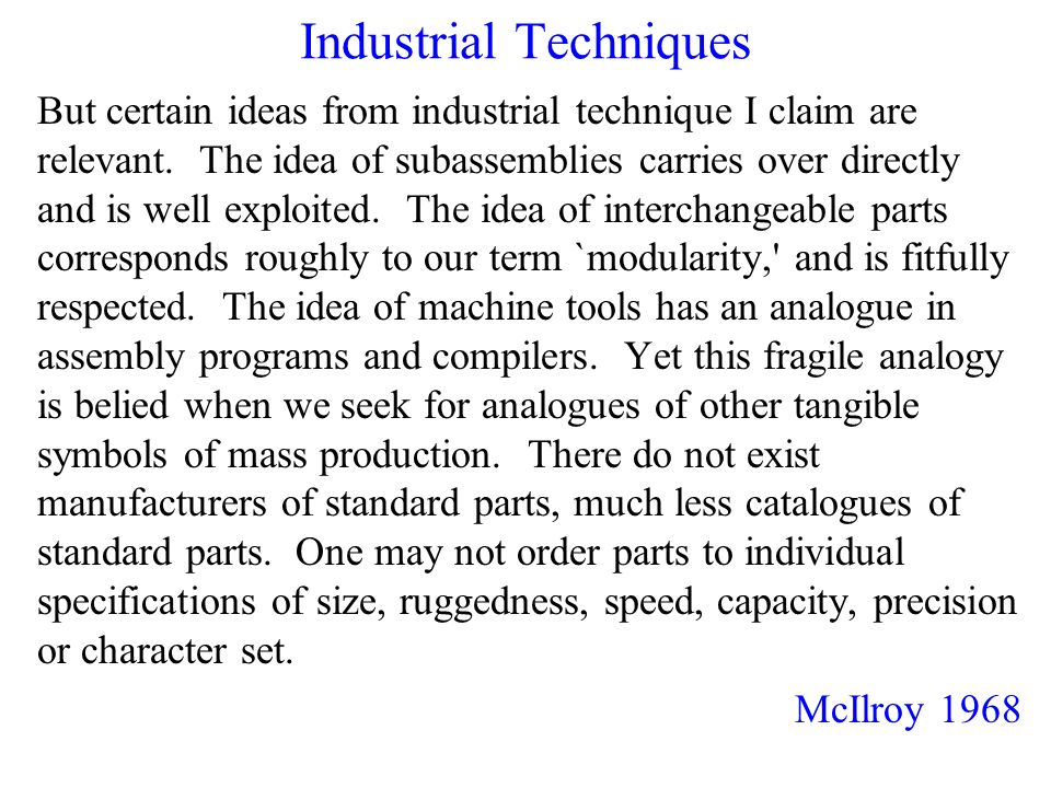 Industrial Techniques But certain ideas from industrial technique I claim are relevant.