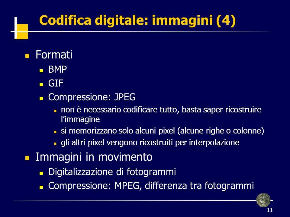 12 Codifica digitale: suoni Suono: onda sonora Campionamento Digitalizzazione del valore del campione Frequenza di campionamento: es 44KHz Bit per campione: es 16 bit Formati compressi: es mp3