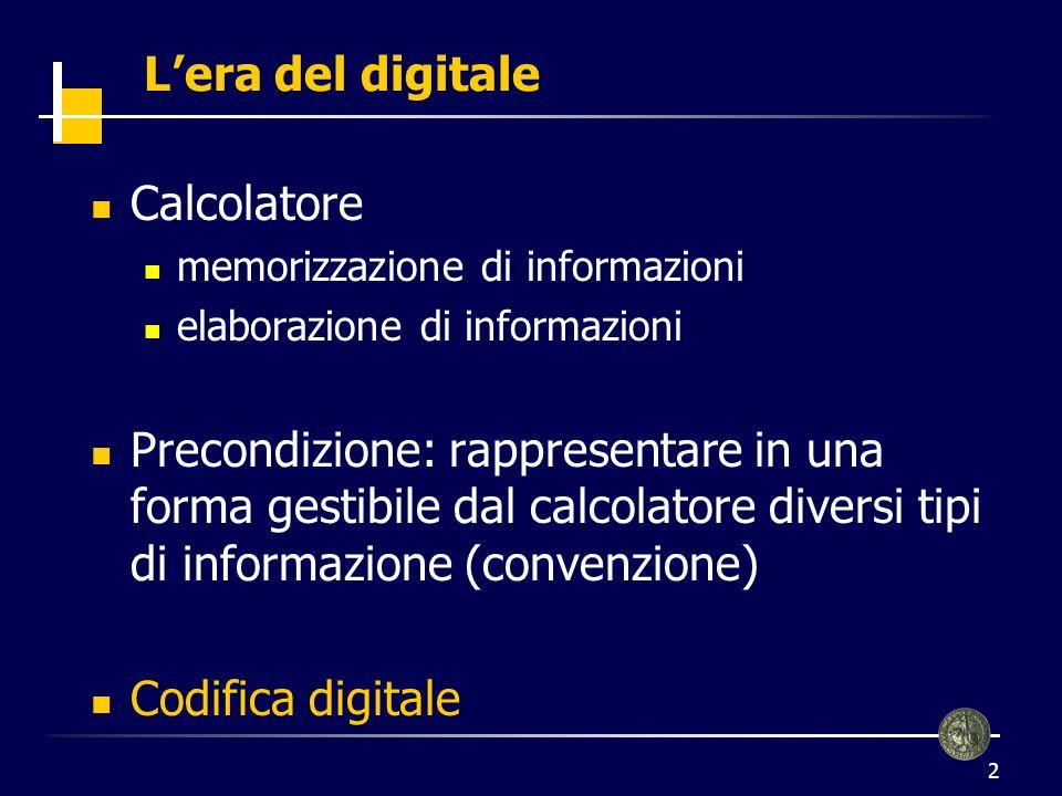 3 Lera del digitale (2) informazione rappresentazione digitale codifica decodifica