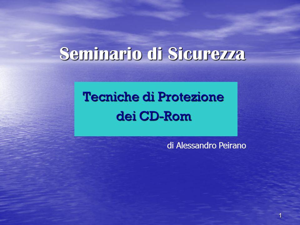 1 Seminario di Sicurezza Tecniche di Protezione dei CD-Rom di Alessandro Peirano