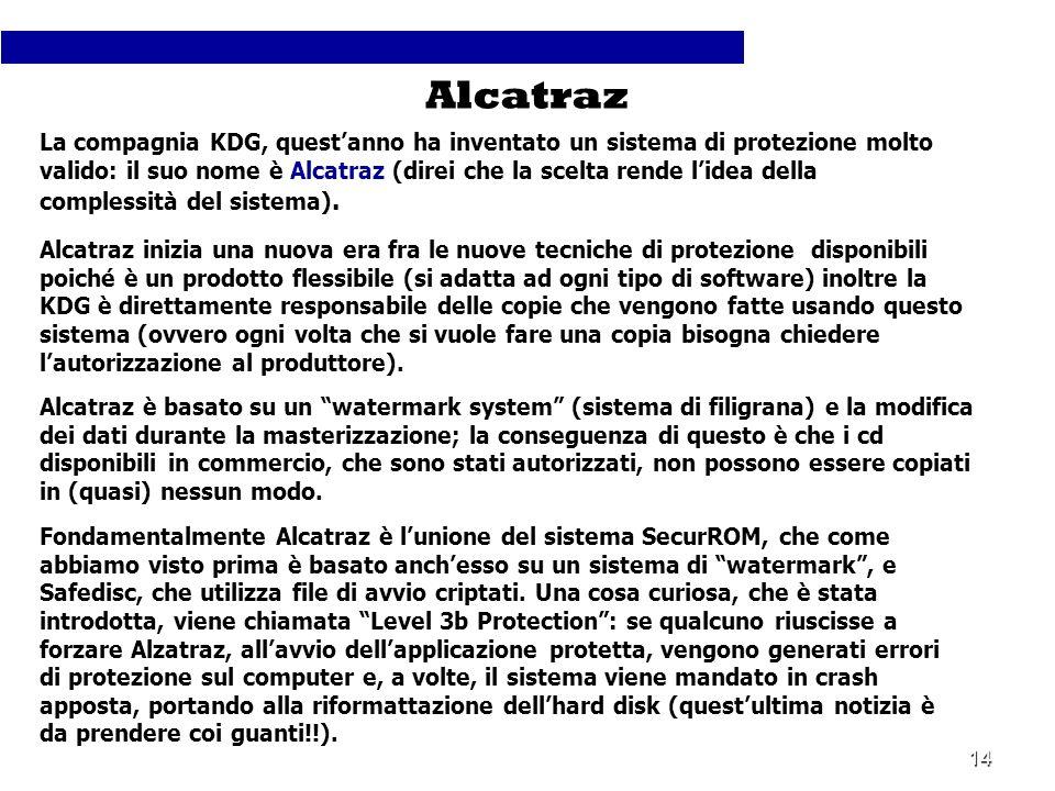 14 La compagnia KDG, questanno ha inventato un sistema di protezione molto valido: il suo nome è Alcatraz (direi che la scelta rende lidea della compl