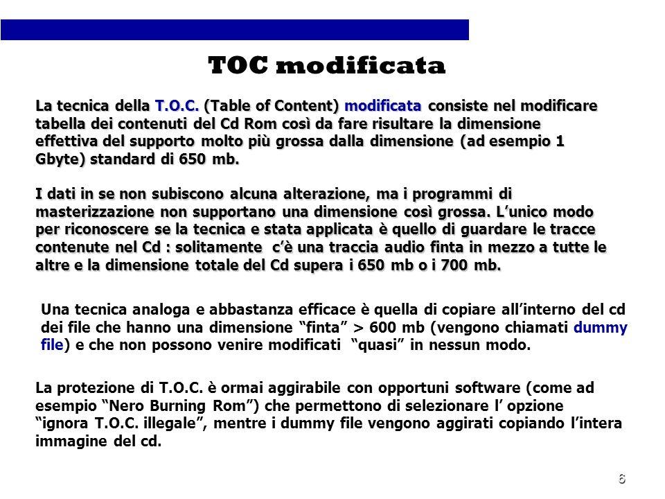 6 La tecnica della T.O.C. (Table of Content) modificata consiste nel modificare tabella dei contenuti del Cd Rom così da fare risultare la dimensione