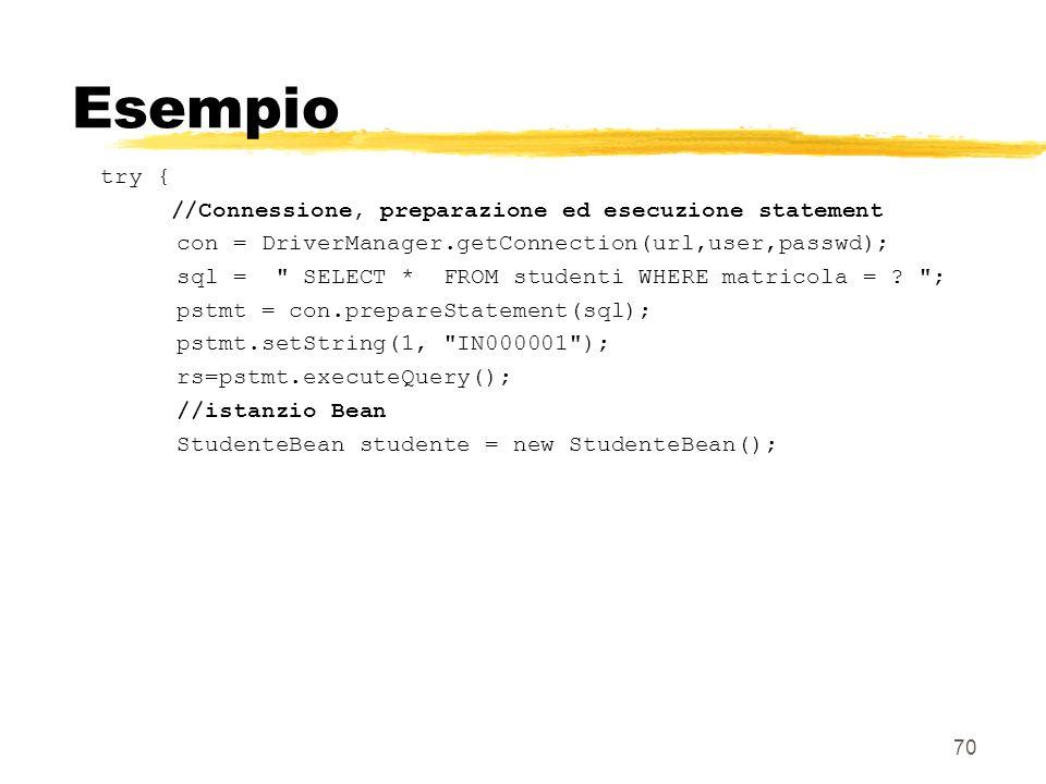 70 Esempio try { //Connessione, preparazione ed esecuzione statement con = DriverManager.getConnection(url,user,passwd); sql =