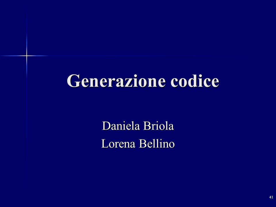 41 Generazione codice Daniela Briola Lorena Bellino