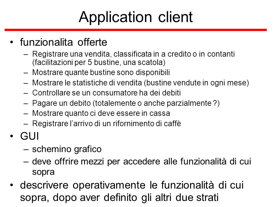 Esercizi L0] Preparare uno schema per la GUI dellapplication client di Lavaza.