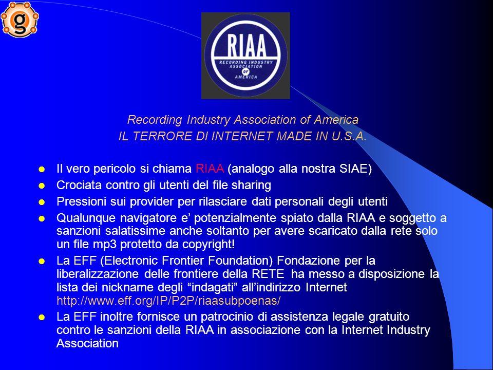Recording Industry Association of America IL TERRORE DI INTERNET MADE IN U.S.A.