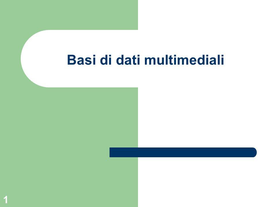 1 Basi di dati multimediali