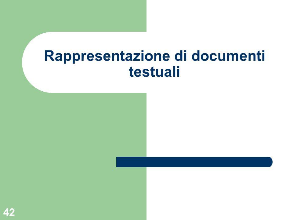 42 Rappresentazione di documenti testuali