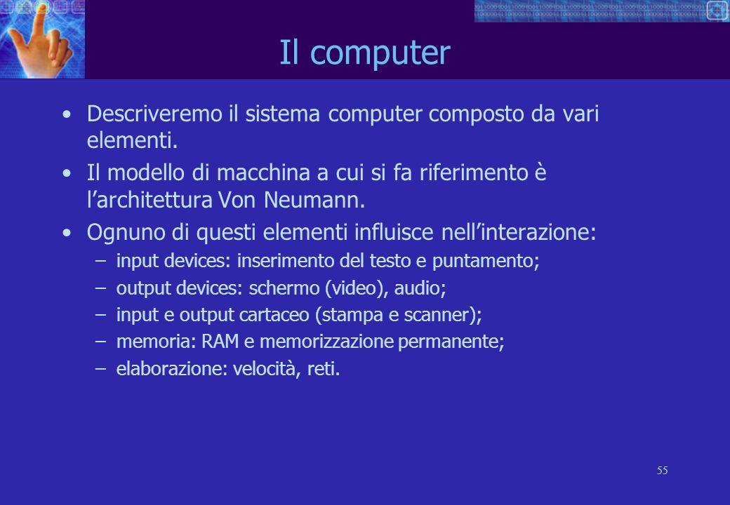 55 Descriveremo il sistema computer composto da vari elementi.