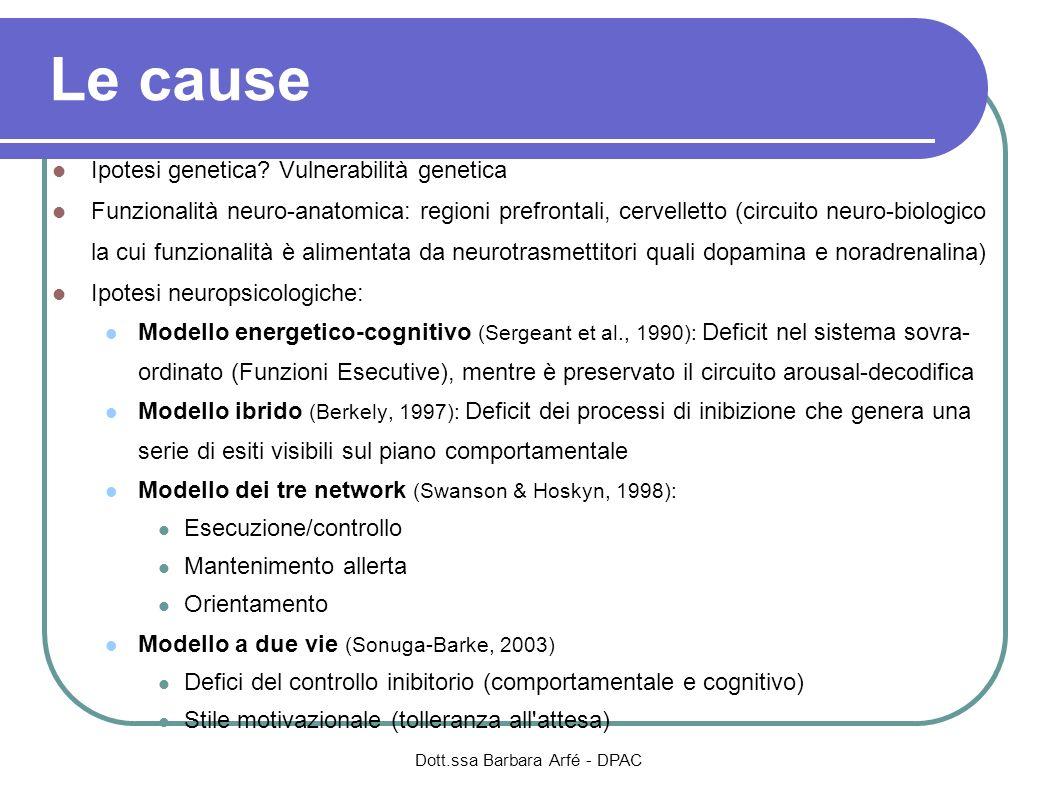 Le cause Ipotesi genetica? Vulnerabilità genetica Funzionalità neuro-anatomica: regioni prefrontali, cervelletto (circuito neuro-biologico la cui funz